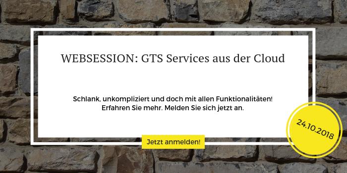 Websession zum Thema GTS aus der Cloud